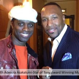 Mike with Adesola Asakalumi-Star of Tony Award Winning Musical Fela